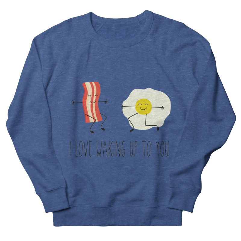 I Love Waking Up To You Men's Sweatshirt by CardyHarHar's Artist Shop