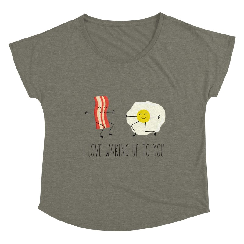 I Love Waking Up To You Women's Dolman Scoop Neck by CardyHarHar's Artist Shop