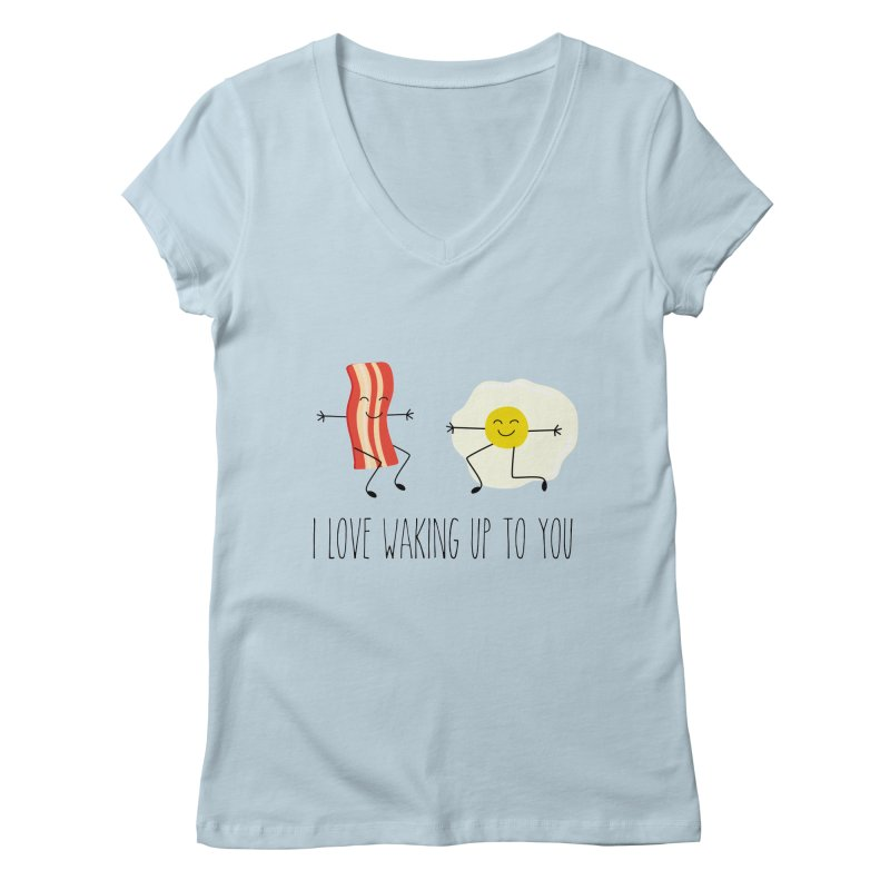 I Love Waking Up To You Women's V-Neck by CardyHarHar's Artist Shop