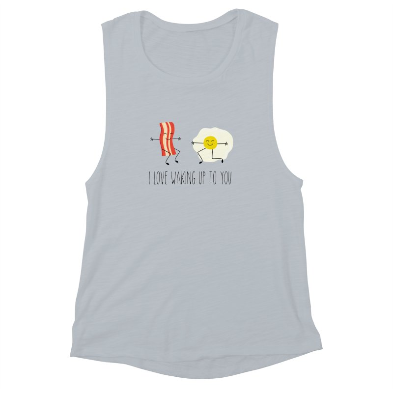 I Love Waking Up To You Women's Muscle Tank by CardyHarHar's Artist Shop