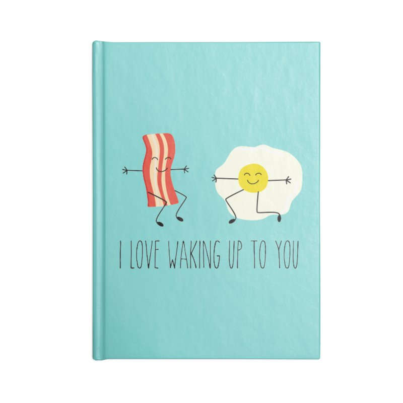 I Love Waking Up To You Accessories Notebook by CardyHarHar's Artist Shop