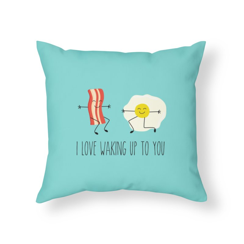I Love Waking Up To You Home Throw Pillow by CardyHarHar's Artist Shop