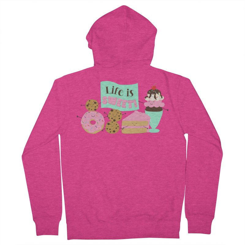 Life is Sweet Women's French Terry Zip-Up Hoody by CardyHarHar's Artist Shop