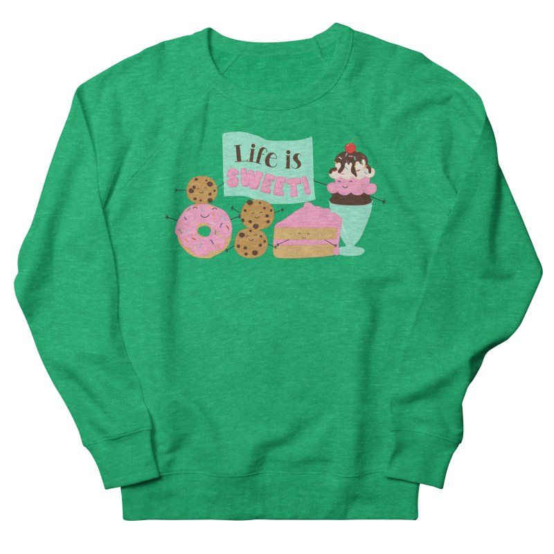 Life is Sweet Women's Sweatshirt by CardyHarHar's Artist Shop
