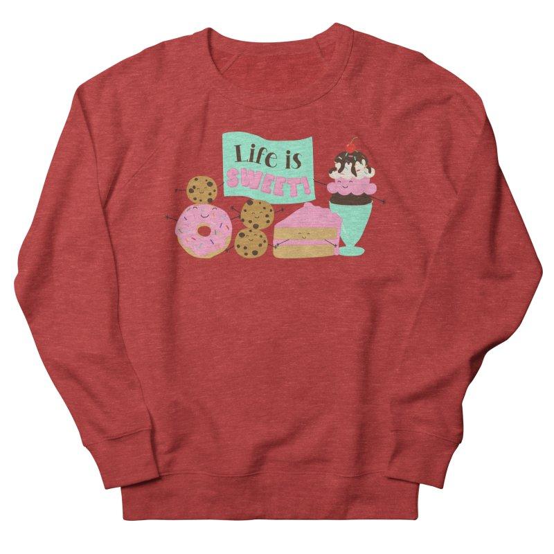 Life is Sweet Women's Sweatshirt by CardyHarHar's Artist Shop
