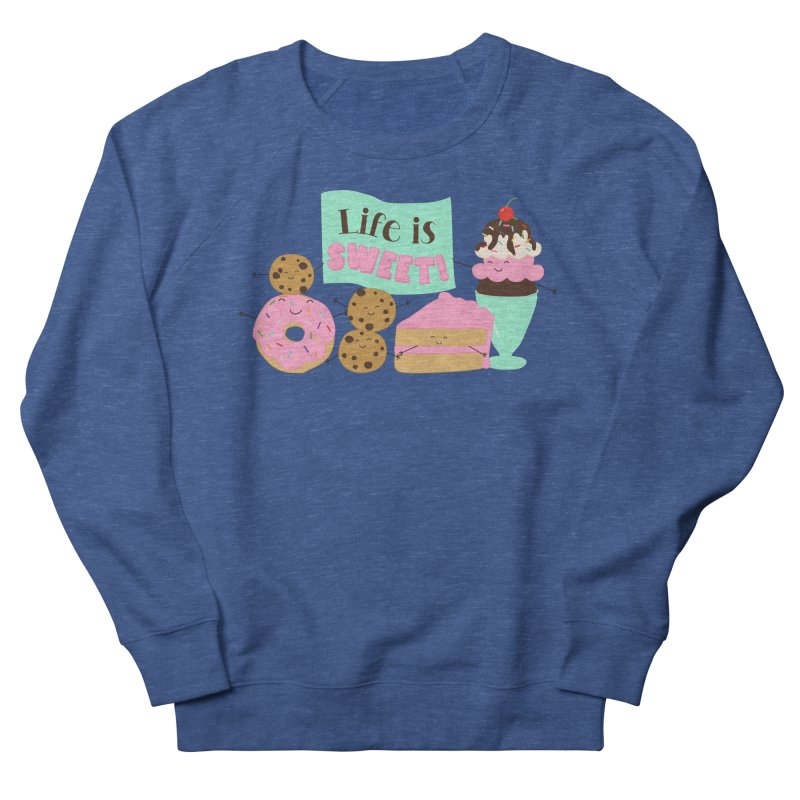 Life is Sweet Men's Sweatshirt by CardyHarHar's Artist Shop