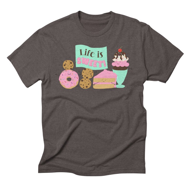 Life is Sweet Men's Triblend T-Shirt by CardyHarHar's Artist Shop