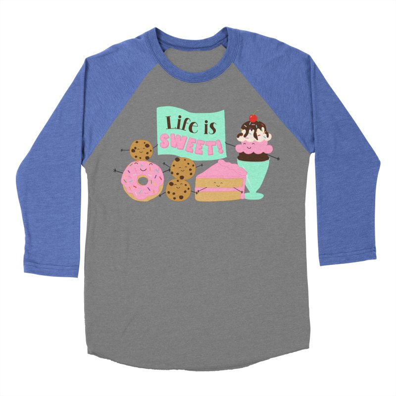 Life is Sweet Women's Baseball Triblend Longsleeve T-Shirt by CardyHarHar's Artist Shop