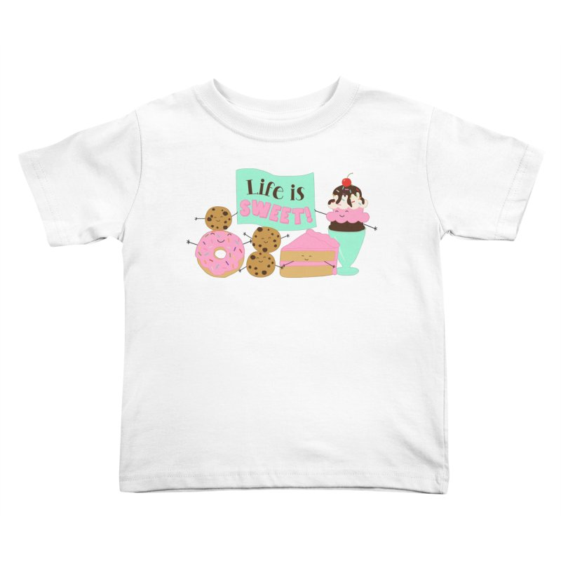 Life is Sweet Kids Toddler T-Shirt by CardyHarHar's Artist Shop