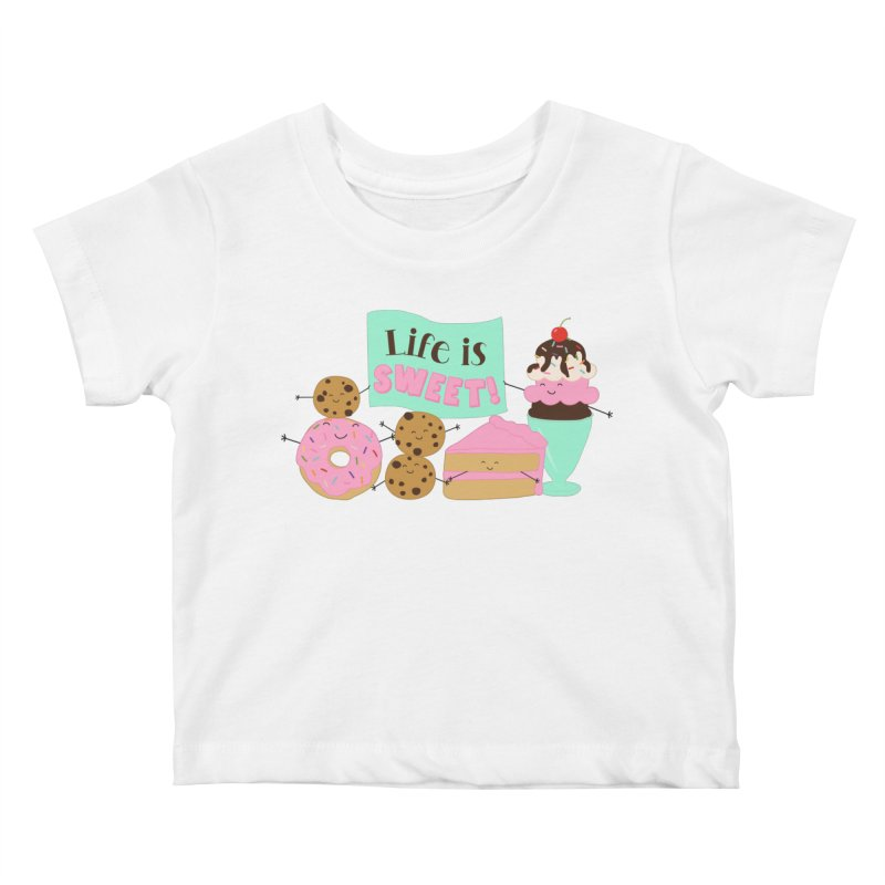 Life is Sweet Kids Baby T-Shirt by CardyHarHar's Artist Shop