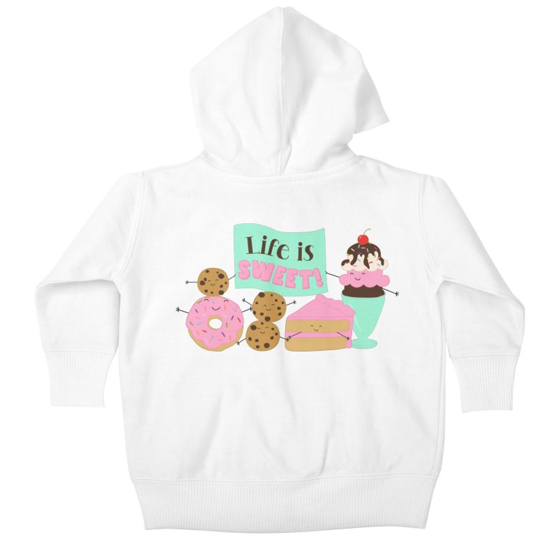 Life is Sweet Kids Baby Zip-Up Hoody by CardyHarHar's Artist Shop