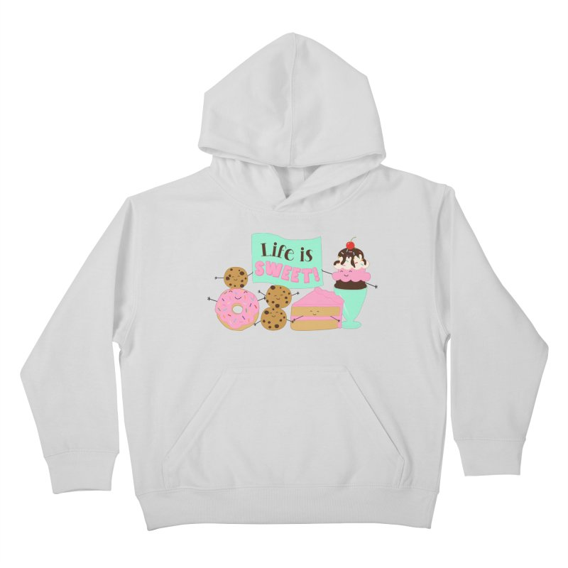 Life is Sweet Kids Pullover Hoody by CardyHarHar's Artist Shop