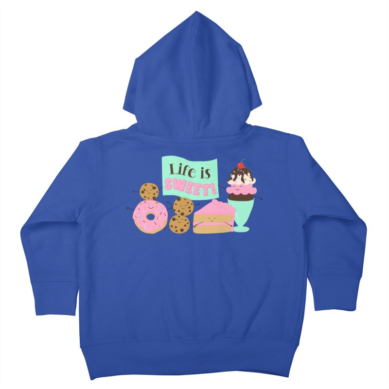 Life is Sweet Kids Toddler Zip-Up Hoody by CardyHarHar's Artist Shop