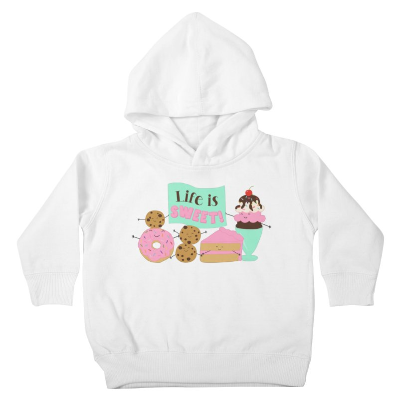 Life is Sweet Kids Toddler Pullover Hoody by CardyHarHar's Artist Shop