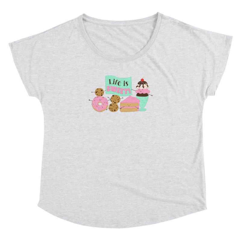 Life is Sweet Women's Dolman Scoop Neck by CardyHarHar's Artist Shop