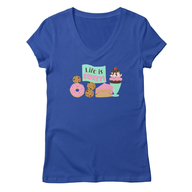 Life is Sweet Women's Regular V-Neck by CardyHarHar's Artist Shop