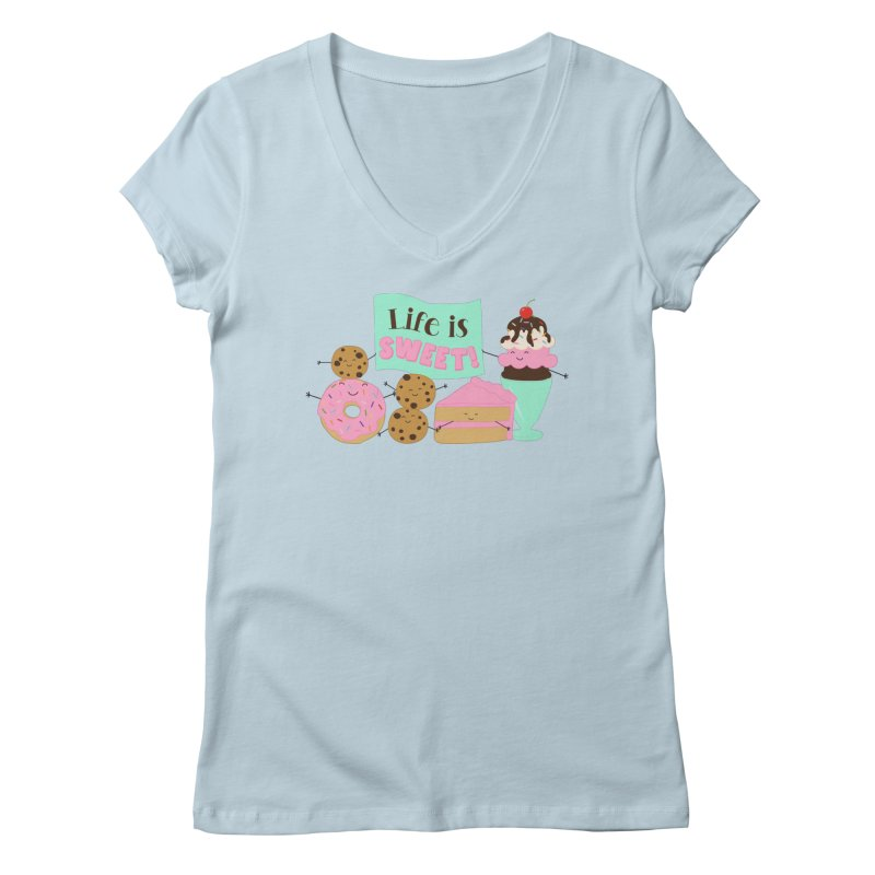 Life is Sweet Women's V-Neck by CardyHarHar's Artist Shop