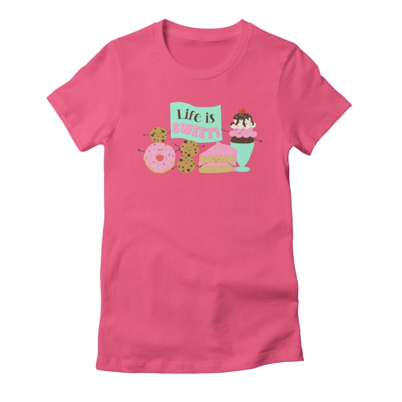 Life is Sweet Women's T-Shirt by CardyHarHar's Artist Shop