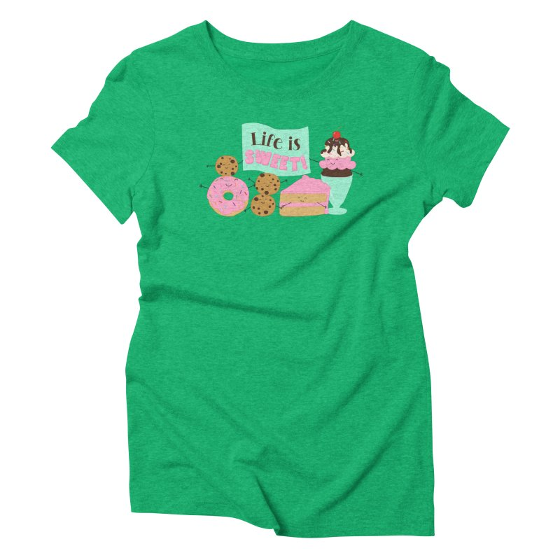 Life is Sweet Women's Triblend T-Shirt by CardyHarHar's Artist Shop