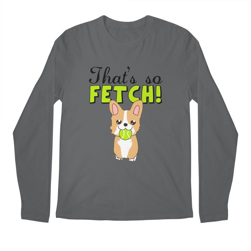 That's So Fetch Men's Longsleeve T-Shirt by CardyHarHar's Artist Shop