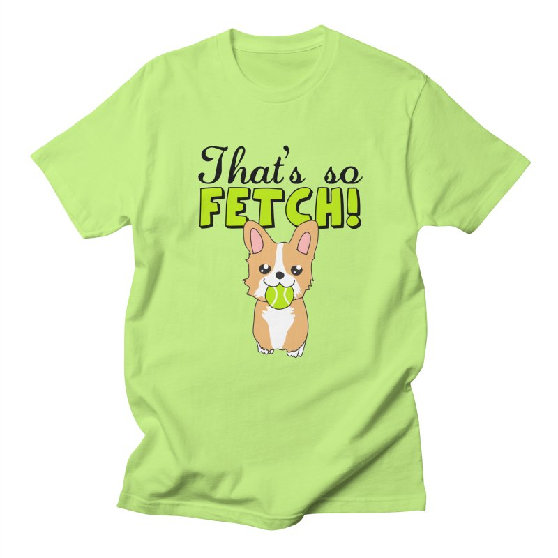 That's So Fetch Men's T-Shirt by CardyHarHar's Artist Shop