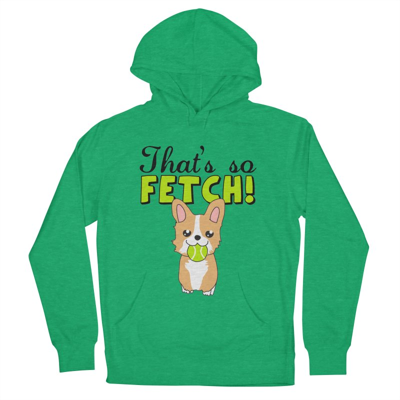 That's So Fetch Men's French Terry Pullover Hoody by CardyHarHar's Artist Shop