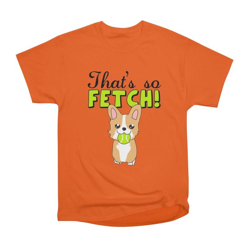 That's So Fetch Men's Heavyweight T-Shirt by CardyHarHar's Artist Shop