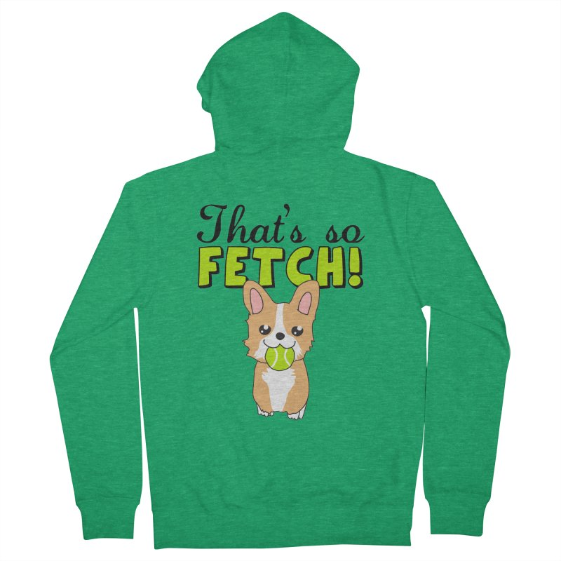 That's So Fetch Women's French Terry Zip-Up Hoody by CardyHarHar's Artist Shop