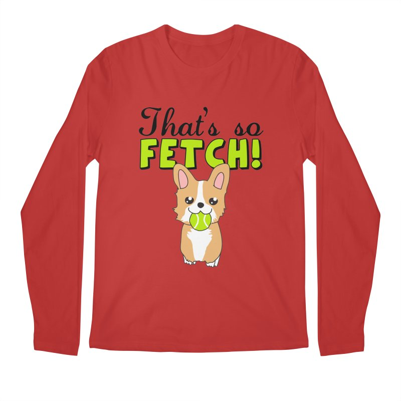 That's So Fetch Men's Regular Longsleeve T-Shirt by CardyHarHar's Artist Shop