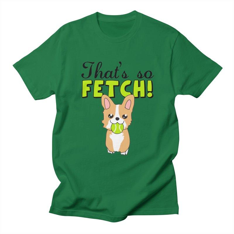 That's So Fetch Women's Regular Unisex T-Shirt by CardyHarHar's Artist Shop