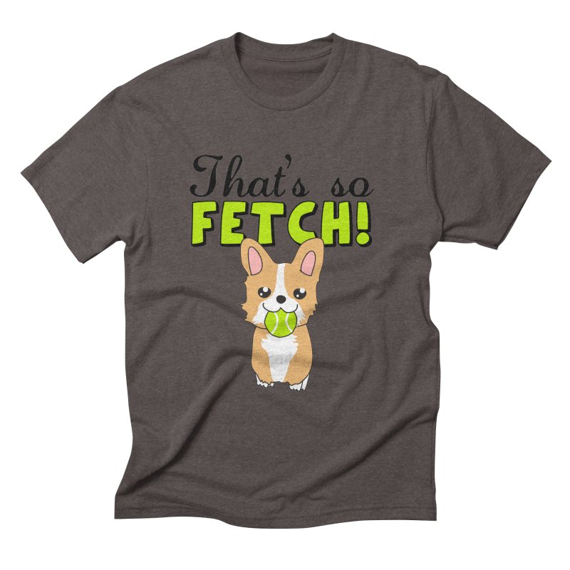 That's So Fetch Men's Triblend T-Shirt by CardyHarHar's Artist Shop