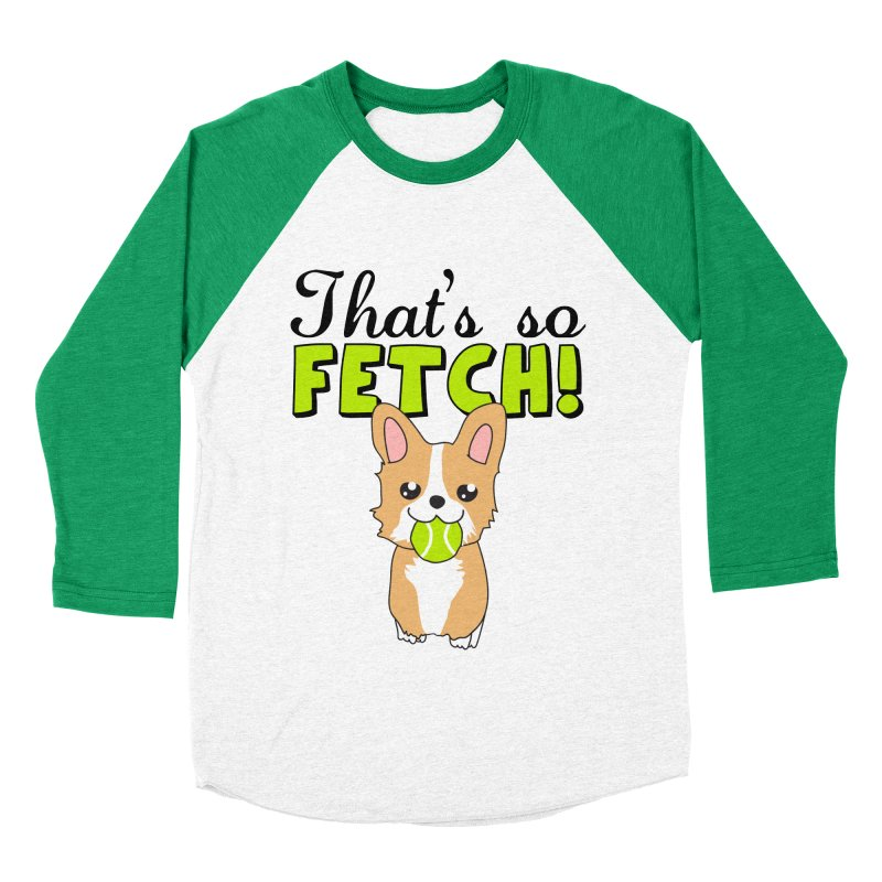 That's So Fetch Men's Baseball Triblend Longsleeve T-Shirt by CardyHarHar's Artist Shop