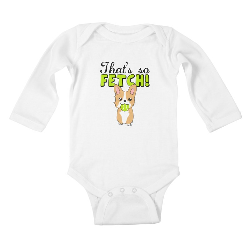 That's So Fetch Kids Baby Longsleeve Bodysuit by CardyHarHar's Artist Shop