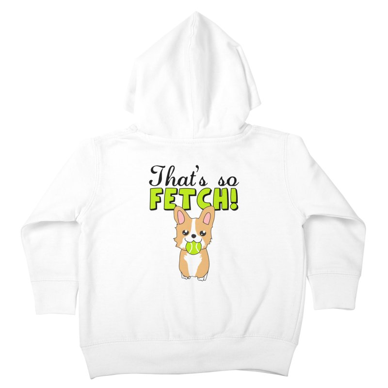 That's So Fetch Kids Toddler Zip-Up Hoody by CardyHarHar's Artist Shop