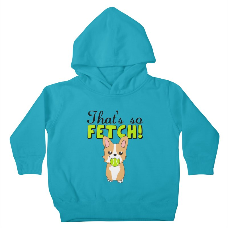 That's So Fetch Kids Toddler Pullover Hoody by CardyHarHar's Artist Shop