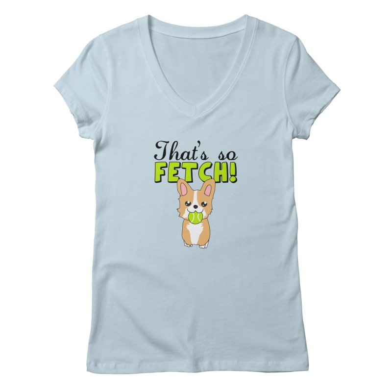 That's So Fetch Women's V-Neck by CardyHarHar's Artist Shop