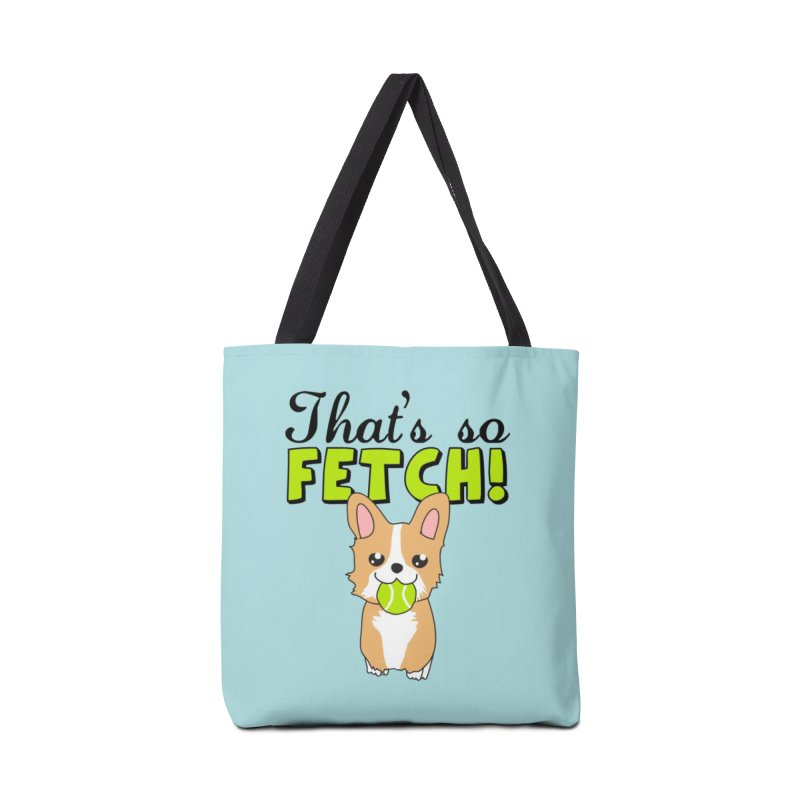 That's So Fetch Accessories Tote Bag Bag by CardyHarHar's Artist Shop