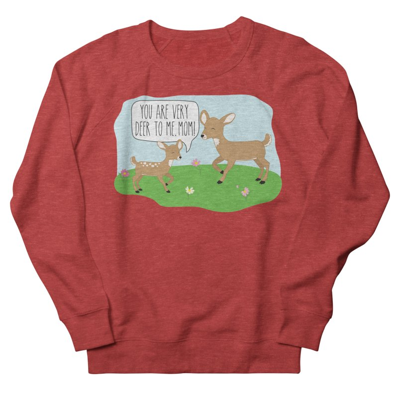 You Are Very Deer To Me, Mom! Women's Sweatshirt by CardyHarHar's Artist Shop
