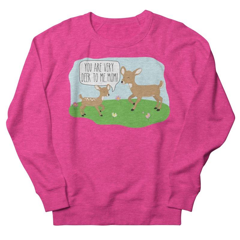 You Are Very Deer To Me, Mom! Women's Sweatshirt by CardyHarHar's Artist Shop