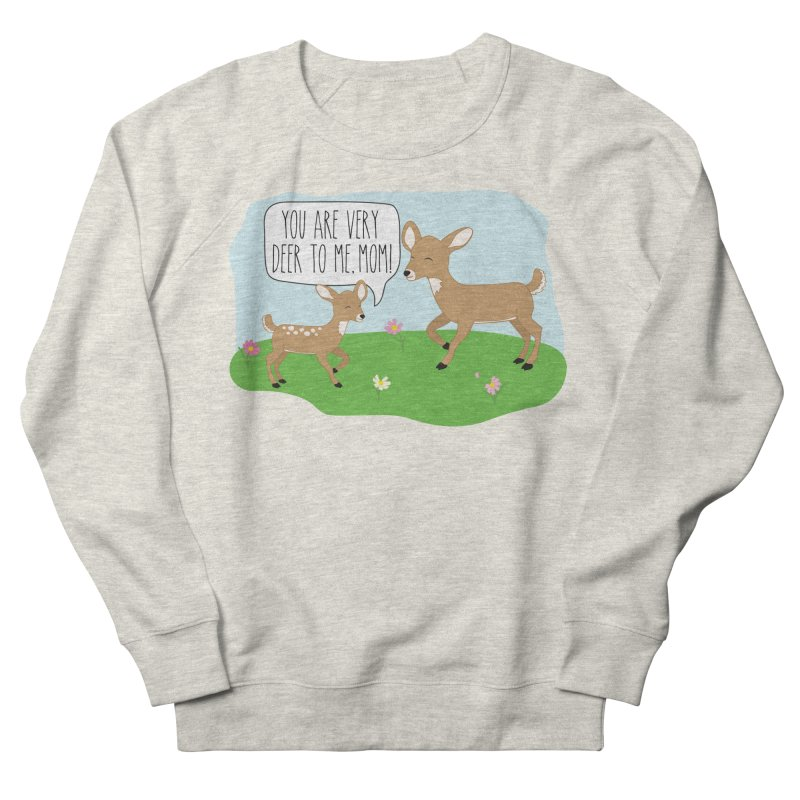You Are Very Deer To Me, Mom! Women's French Terry Sweatshirt by CardyHarHar's Artist Shop