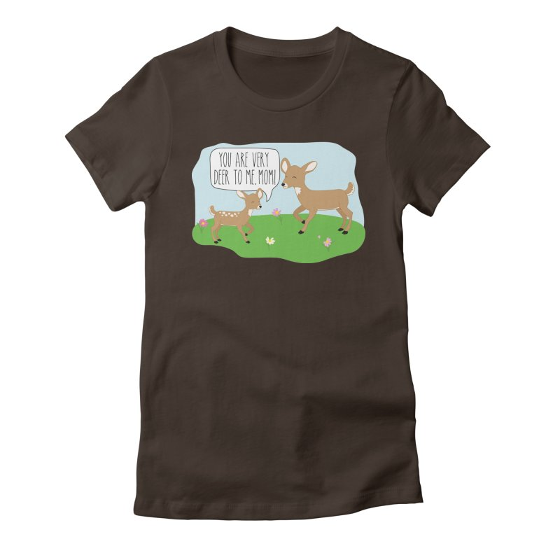You Are Very Deer To Me, Mom! Women's Fitted T-Shirt by CardyHarHar's Artist Shop
