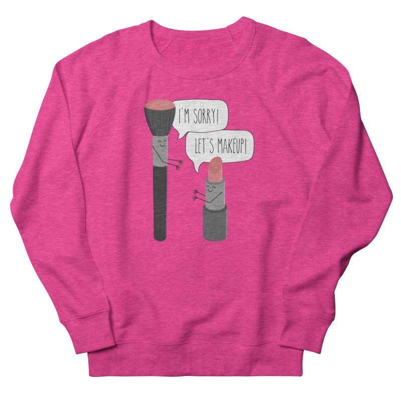 Let's Makeup Women's French Terry Sweatshirt by CardyHarHar's Artist Shop