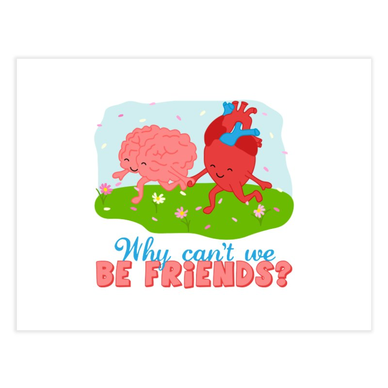 Why Can't We Be Friends Home Fine Art Print by CardyHarHar's Artist Shop