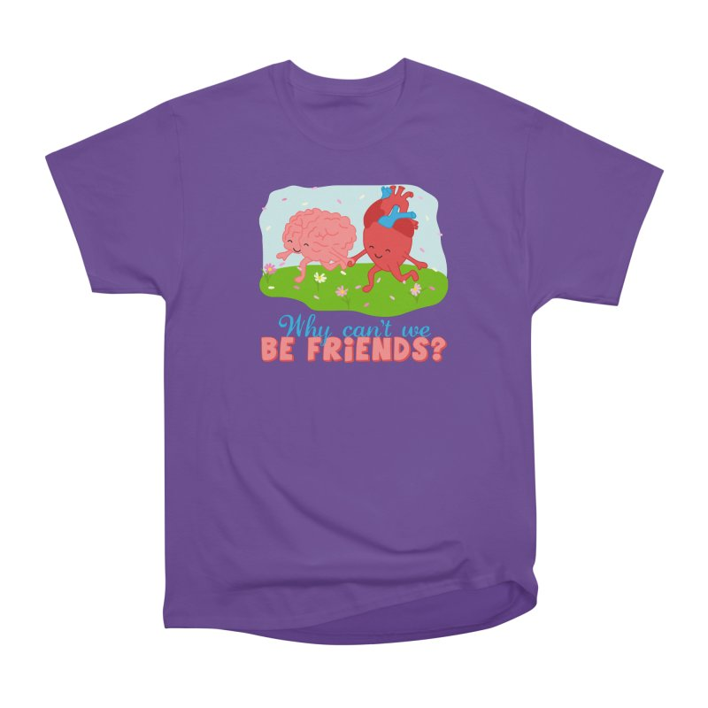 Why Can't We Be Friends Women's T-Shirt by CardyHarHar's Artist Shop