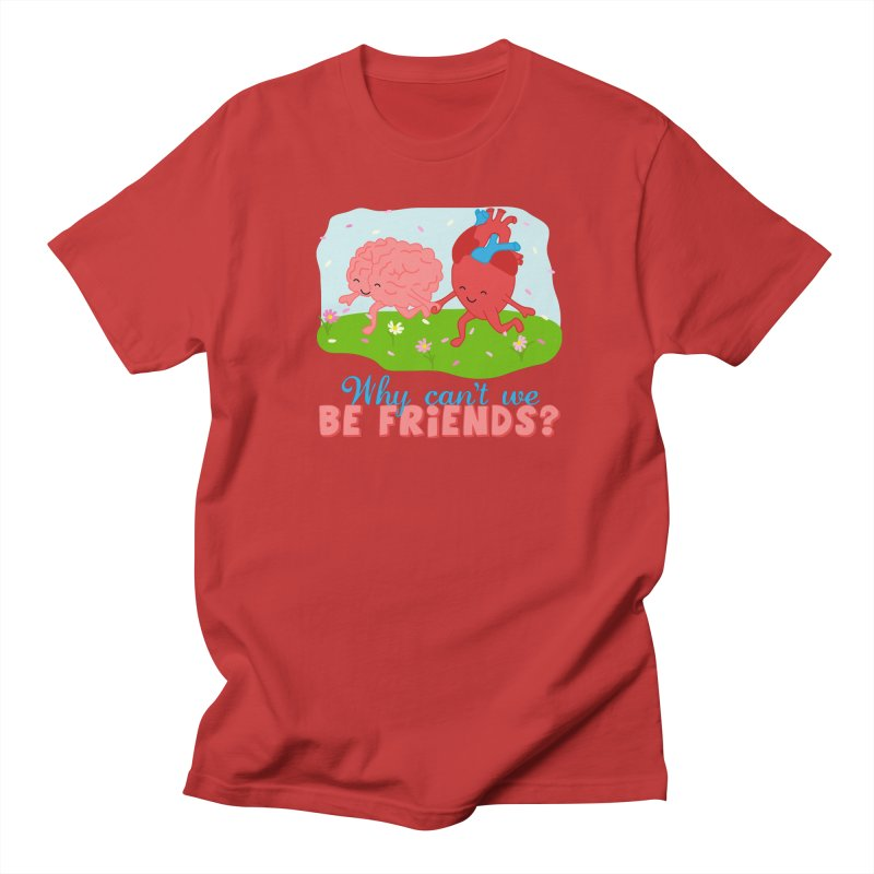 Why Can't We Be Friends Women's Regular Unisex T-Shirt by CardyHarHar's Artist Shop