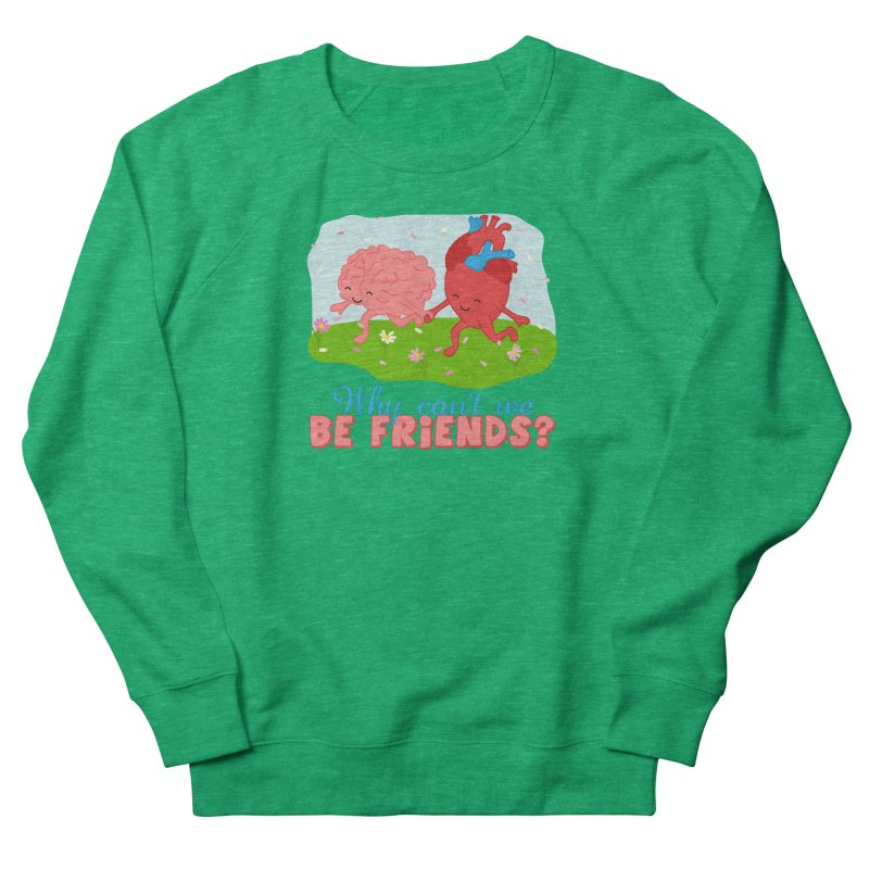 Why Can't We Be Friends Women's Sweatshirt by CardyHarHar's Artist Shop