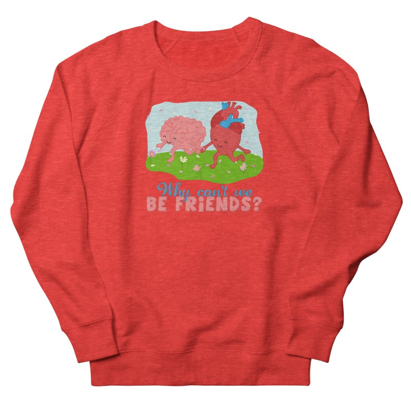 Why Can't We Be Friends Women's Sweatshirt by CardyHarHar's Artist Shop