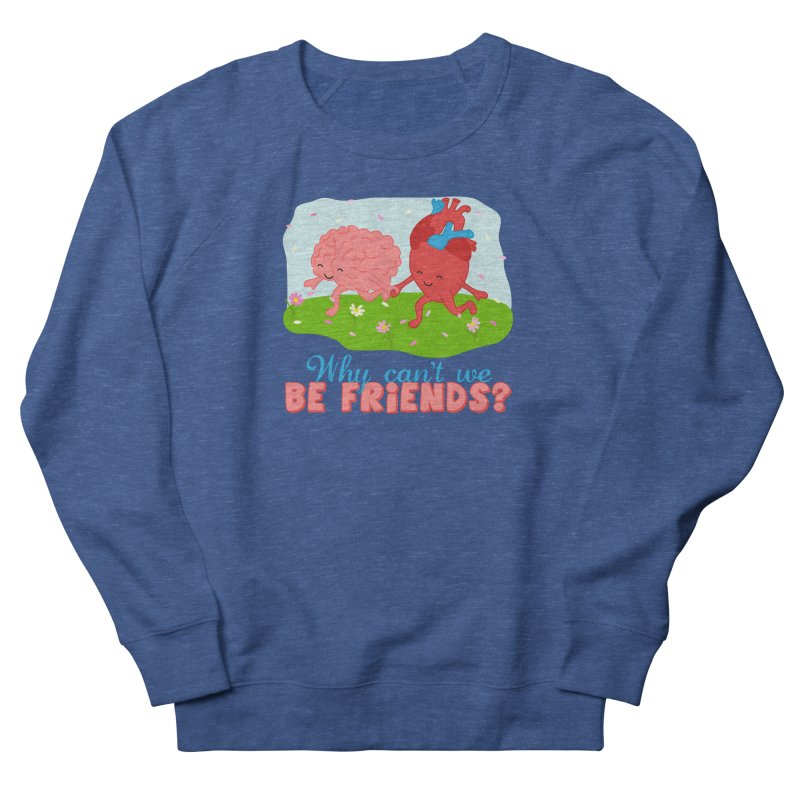 Why Can't We Be Friends Men's Sweatshirt by CardyHarHar's Artist Shop