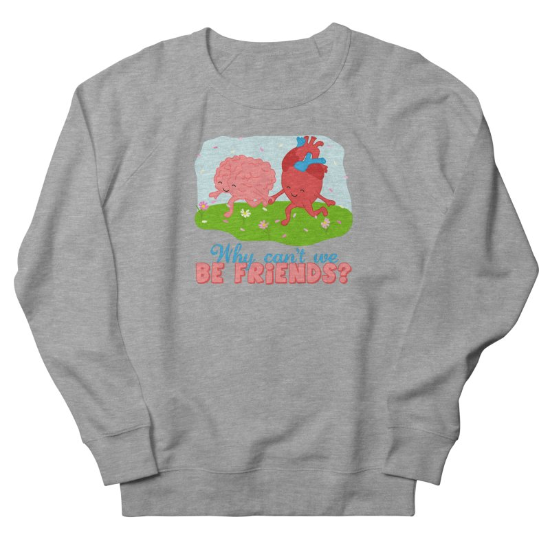 Why Can't We Be Friends Men's French Terry Sweatshirt by CardyHarHar's Artist Shop