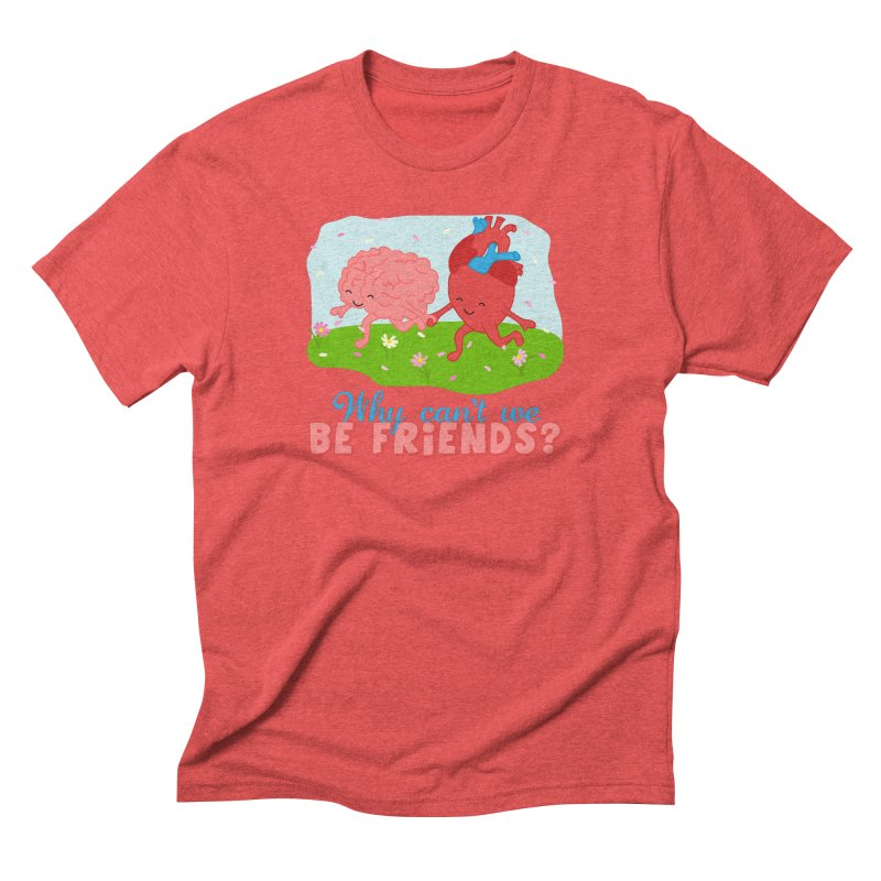 Why Can't We Be Friends Men's Triblend T-Shirt by CardyHarHar's Artist Shop